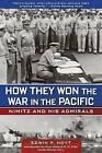 How They Won the War in the Pacific: Nimitz and His Admirals by Edwin P. Hoyt (Paperback, 2011)