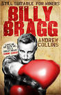 Billy Bragg: Still Suitable for Miners by Andrew Collins (Paperback, 2007)