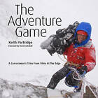 The Adventure Game: A Cameraman's Tales from Films at the Edge by Mr. Keith Partridge (Hardback, 2015)
