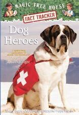 Dog Heroes No. 46 : A Nonfiction Companion to Magic Tree House - Dogs in the...