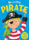 Be a Little Pirate by Jill Sawyer (Pamphlet, 2010)