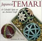 Japanese Temari: A Colourful Spin on an a Ancient Craft by Barbara Suess (Paperback, 2007)