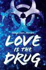 Love Is the Drug by Alaya Dawn Johnson (Hardback, 2014)