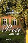 Rose von Bakut von Gislinde Maxeiner (2012, Taschenbuch)