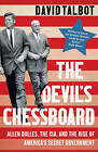 The Devil's Chessboard: Allen Dulles, the CIA, and the Rise of America's Secret Government by David Talbot (Paperback, 2016)