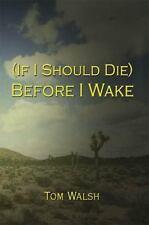 (If I Should Die) Before I Wake