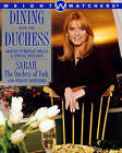 Dining with the Duchess: Making Everyday Meals a Special Occasion by Sarah Ferguson, Weight Watchers (Paperback, 1999)