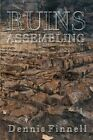 Ruins Assembling by Dennis Finnell 9780989996907 Paperback 2014