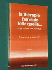 La thérapie familiale telle quelle… Présenté par Yveline REY