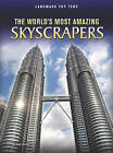 The World's Most Amazing Skyscrapers by Michael Hurley (Hardback, 2011)