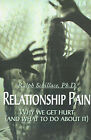 Relationship Pain: Why We Get Hurt, and What to Do about It by Ralph Schillace (Paperback / softback, 2000)