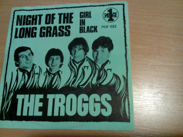 The Troggs: Night of the long grass / Girl in black, andet,…