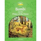 Classic Tales: Level 3: Bambi and the Prince of the Forest by Oxford University Press (Paperback, 2016)