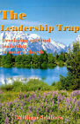 The Leadership Trap: Developing Spiritual Leadership in Today's Church by William Sanborn (Paperback / softback, 2000)