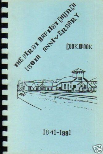 *HUNTINGTON IN 1991 *INDIANA *150th ANNIVERSARY COOK BOOK *FIRST BAPTIST CHURCH*