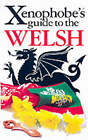 The Xenophobe's Guide to the Welsh by John Winterson Richards (Paperback, 1999)