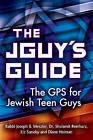 Jguy's Guide: The GPS for Jewish Teen Guys by Liz Suneby, Diane Heiman, Shulamit Reinharz, Joseph B. Meszler (Paperback, 2013)