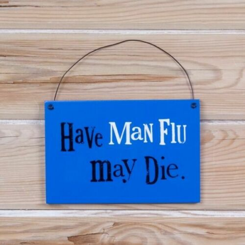 The bright side have Man Flu may die Blue Wall Door Sign