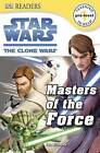 Star Wars: The Clone Wars: Masters of the Force by Cathy East Dubowski (Hardback, 2012)