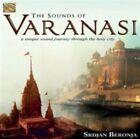 The Sounds of Varanasi: A Unique Sound Journey Through the Holy City by Srdjan Beronja (CD, Nov-2014, Arc Music)