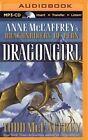 Dragongirl by Todd J McCaffrey (CD-Audio, 2015)
