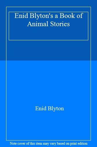 Enid Blyton's a Book of Animal Stories,Enid Blyton