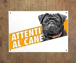 CARLINO PUG cartello cane ATTENTI AL CANE WARNING AREA PROTECTED BY