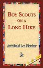 Boy Scouts on a Long Hike by Archibald Lee Fletcher (Hardback, 2006)