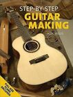Step-By-Step Guitar Making by Alex Willis (Paperback / softback, 2007)
