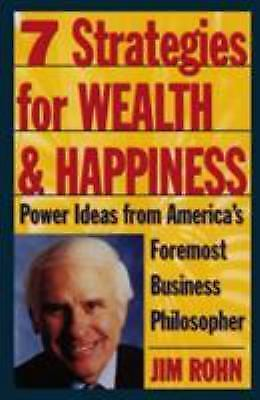 7 Strategies For Wealth And Happiness Power Ideas From America S Foremost Business Philosopher By Jim Rohn 1996 Trade Paperback For Sale Online Ebay