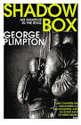 Shadow Box: An Amateur in the Ring by George Plimpton (Paperback, 2016)