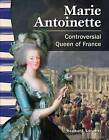 Marie Antoinette: Controversial Queen of France by Heather E Schwartz (Paperback / softback, 2012)