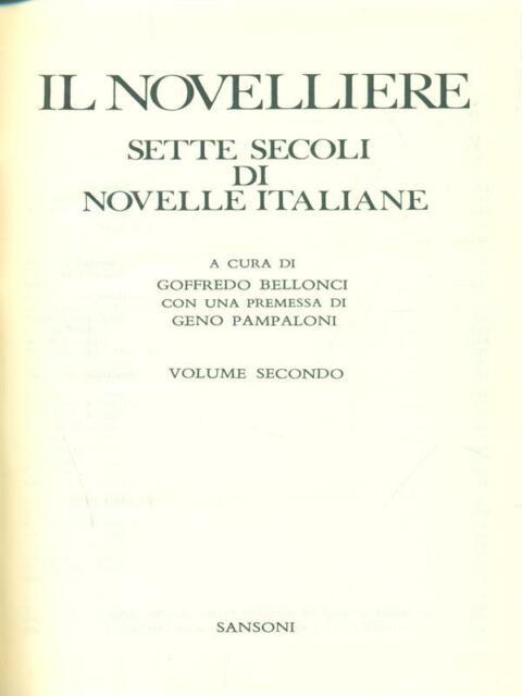IL NOVELLIERE VOLUME SECONDO  BELLONCI G. - PAMPALONI G. SANSONI 1973