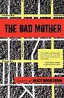 The Bad Mother by Nancy Rommelmann (Paperback / softback, 2010)