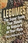 Legumes: The Superfoods That Should be Regulars on Your Plate by Swarnalatha Moldanado (Paperback, 2014)