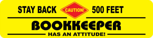 BOOKKEEPER OCCUPATIONAL NOVELTY ATTITUDE SIGN