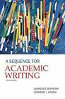 A Sequence for Academic Writing by Leonard J. Rosen and Laurence Behrens (2011, Paperback, Revised)