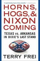 Horns, Hogs, And Nixon Coming: Texas Vs. Arkansas In Dixie's Last Stand on sale