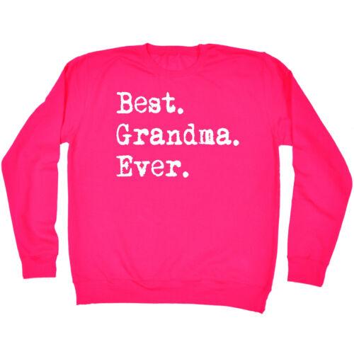 Best Grandma Ever SWEATSHIRT birthday gift fashion granny nanny nan funny