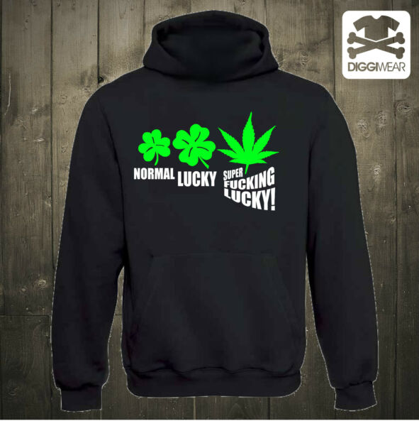 NORMAL LUCKY SUPER FUCKING LUCKY | DOPE CANNABIS WEED KIFFEN PARTY FUN HOODIE