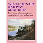West Country Railway Memories: Rose Tinted Reflections of Some Rural Railways Past and Present by Robert Penrose Prance (Paperback, 2013)
