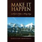 Make It Happen Karilynn Marshall Xlibris Corporation Hardback 9781450052429