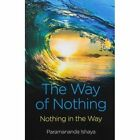 The Way of Nothing: Nothing in the Way by Paramananda Ishaya (Paperback, 2014)