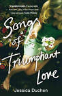 Songs of Triumphant Love by Jessica Duchen (Paperback, 2009)