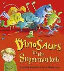 Dinosaurs in the Supermarket by Timothy Knapman (Board book, 2017)