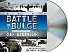 Battle of the Bulge [The Young Readers Adaptation] by Rick Atkinson (CD-Audio, 2015)