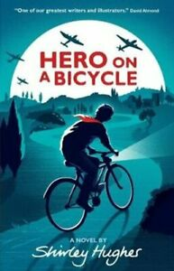 Hero-on-a-Bicycle-by-Shirley-Hughes-9781406366174-Brand-New-Free-UK-Shipping