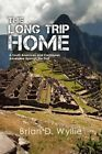 The Long Trip Home South American Caribbean Adventure Through Past by Wyllie Bri