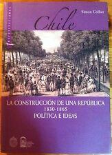 Chile: La Construccion de Una Republica 1830-1855, Politica E Ideas