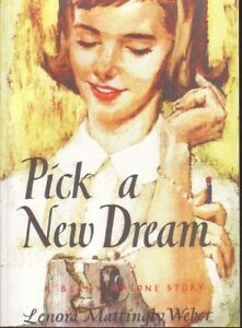 Pick A New Dream Beany Malone Lenora Mattingly Weber